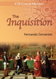 The Inquisition: What really happened? ebook by Fernando Cervantes