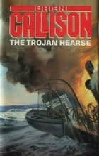 THE TROJAN HEARSE ebook by Brian Callison