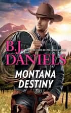 Montana Destiny - Branded\Lassoed ebook by B.J. Daniels