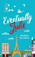 Eventually Julie ebook by Anthea Syrokou