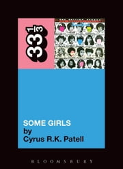 The Rolling Stones' Some Girls ebook by Cyrus R.K. Patell