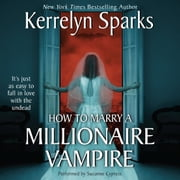 How To Marry a Millionaire Vampire audiobook by Kerrelyn Sparks