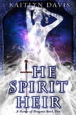 The Spirit Heir (A Dance of Dragons #2)
