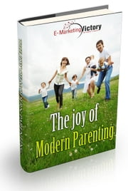 Joy Of Modern Parenting ebook by Anonymous