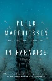 In Paradise - A Novel ebook by Peter Matthiessen
