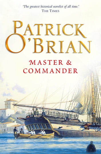 Master and Commander (Aubrey/Maturin Series, Book 1) ebook by Patrick O'Brian