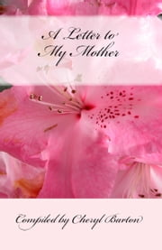A Letter to My Mother ebook by Cheryl Barton