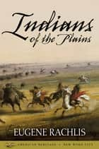 Indians of the Plains ebook by