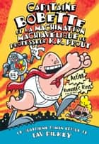 Capitaine Bobette et la machination machiavélique du professeur K.K. Prout (tome 4) ebook by Dav Pilkey, Dav Pilkey
