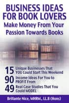 Business Ideas For Book Lovers ebook by Brillante Nice