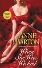 When She Was Wicked ebook by Anne Barton
