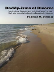 Daddy-isms of Divorce ebook by Brian Dittmer