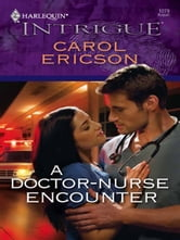 A Doctor-Nurse Encounter ebook by Carol Ericson