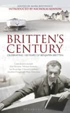 Britten's Century ebook by Nicholas Kenyon,Mark Bostridge