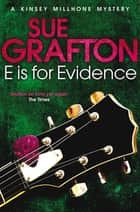 E is for Evidence: A Kinsey Millhone Novel 5 ebook by Sue Grafton