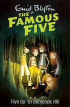 Five Go To Billycock Hill - Book 16 ebook by Enid Blyton