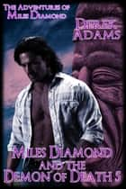 Miles Diamond and the Demon of Death 5 ebook by Derek Adams