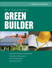 Be a Successful Green Builder ebook by R. Woodson