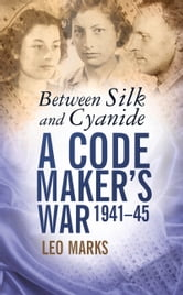 Between Silk and Cyanide ebook by Leo Marks
