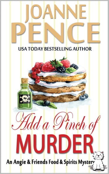 Add a Pinch of Murder - An Angie & Friends Food & Spirits Mystery ebook by Joanne Pence