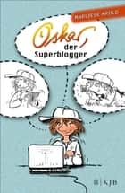 Oskar, der Superblogger ebook by Marliese Arold, Leopé