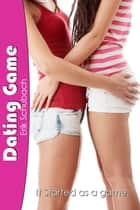 Dating Game ebook by Erik Schubach