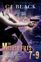 The Medusa Files Collection: Books 7, 8, and 9 ebook by C.I. Black