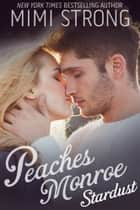 Peaches Monroe 1: Stardust ebook door Mimi Strong
