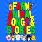 Farm Animal Songs & Stories audiobook by Traditional, Roger Wade