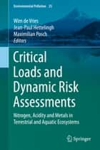 Critical Loads and Dynamic Risk Assessments ebook by Wim de Vries,Jean-Paul Hettelingh,Maximilian Posch