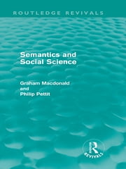 Semantics and Social Science ebook by Graham MacDonald,Philip Pettit