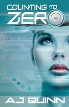 Counting to Zero ebook by AJ Quinn