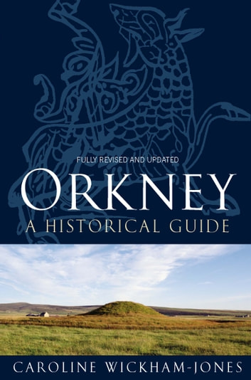 Orkney - A Historical Guide ebook by Caroline Wickham-Jones