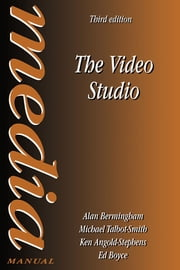 The Video Studio ebook by Alan Bermingham,Ed Boyce,Ken Angold-Stephens,Michael Talbot-Smith