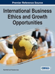 International Business Ethics and Growth Opportunities ebook by Ruth Wolf,Theodora Issa