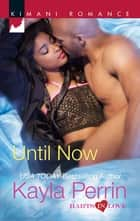 Until Now (Mills & Boon Kimani) (Harts in Love, Book 4) ebook by Kayla Perrin