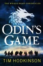 Odin's Game - A fast-paced, action-packed historical fiction novel ebook by