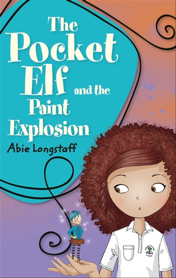 Reading Planet KS2 - The Pocket Elf and the Paint Explosion - Level 1: Stars/Lime band ebook by Abie Longstaff