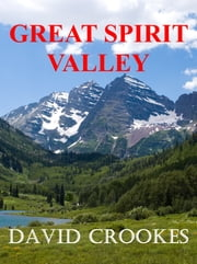 Great Spirit Valley ebook by David Crookes