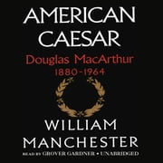 American Caesar - Douglas MacArthur 1880–1964 Audiolibro by William Manchester