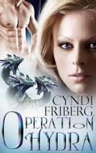 Operation Hydra - Beyond Ontariese, #2 ebook by Cyndi Friberg