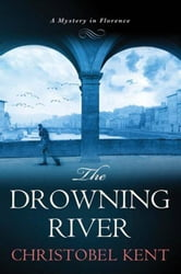 The Drowning River - A Mystery in Florence ebook by Christobel Kent
