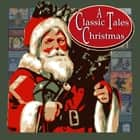 Classic Tales Christmas, A audiobook by Various