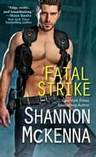 Fatal Strike ebook by Shannon McKenna