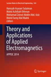Theory and Applications of Applied Electromagnetics - APPEIC 2014 ebook by Hamzah Asyrani Sulaiman,Mohd Azlishah Othman,Mohamad Zoinol Abidin Abd. Aziz,Mohd Fareq Abd Malek