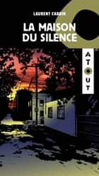 La maison du silence ebook by Laurent Chabin