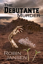 The Debutante Murder ebook by Robin  Jansen