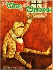 THE WIND IN THE WILLOWS (Illustrated and Free Audiobook Link) ebook by Kenneth Grahame