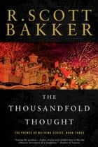 The Thousandfold Thought - The Prince of Nothing, Book Three ebook by R. Scott Bakker
