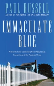 Immaculate Blue - A Novel ebook by Paul Russell
